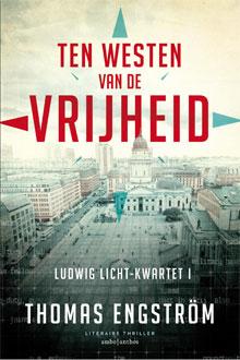 Thomas Engström Ten westen van de vrijheid Ludwig Licht-Kwartet Deel 1