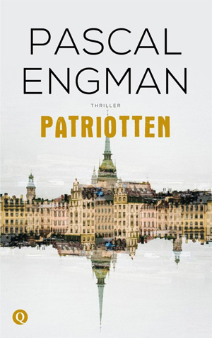 Pascal Engman Patriotten Recensie Zweedse Thriller