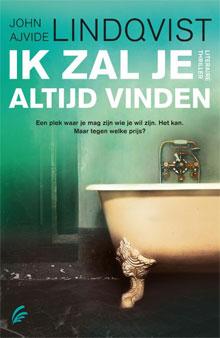 John Ajvide Lindqvist Ik zal je altijd vinden Zweedse Roman