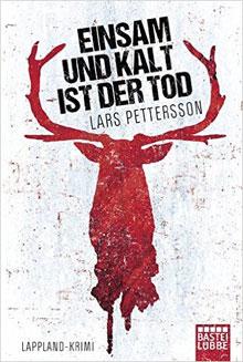 Lars Pettersson Einsam und kalt is der Tod Lapland Thriller