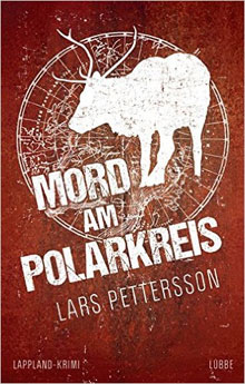 Lars Pettersson Mord am Polarkreis Lapland Thriller