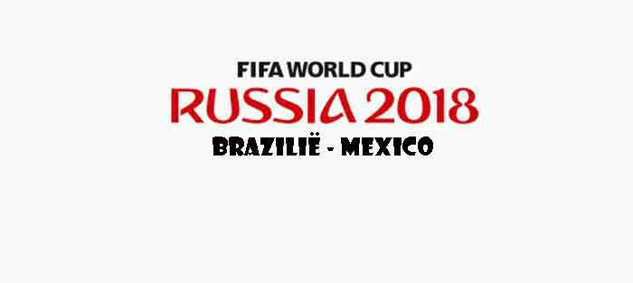 Brazilië Mexico WK 2018 Opstelling Prognose Uitslag Wedstrijd